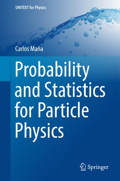 Probability and Statistics for Particle Physics