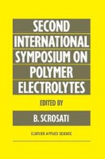 Second International Symposium on Polymer Electrolytes