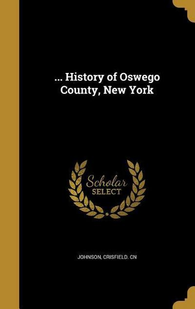 HIST OF OSWEGO COUNTY NEW YORK