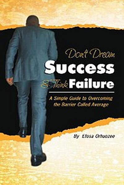 Don't Dream Success & Think Failure