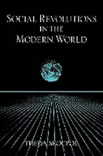 Social Revolutions in Modern World (Cambridge Studies in Comparative Politics)
