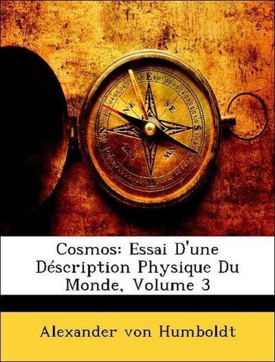 Cosmos: Essai D'une Déscription Physique Du Monde, Volume 3