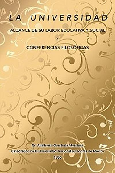 La Universidad Alcance De Su Labor Educativa Y Social Y Conferencias Filosóficas