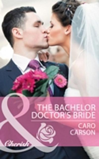 Bachelor Doctor's Bride (Mills & Boon Cherish)