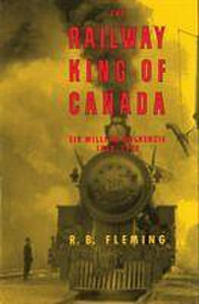 The Railway King of Canada