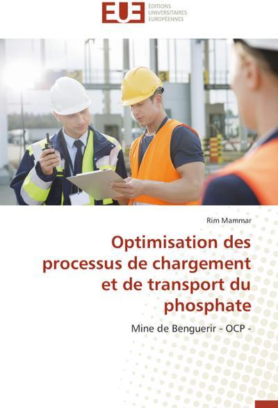 Optimisation des processus de chargement et de transport du phosphate
