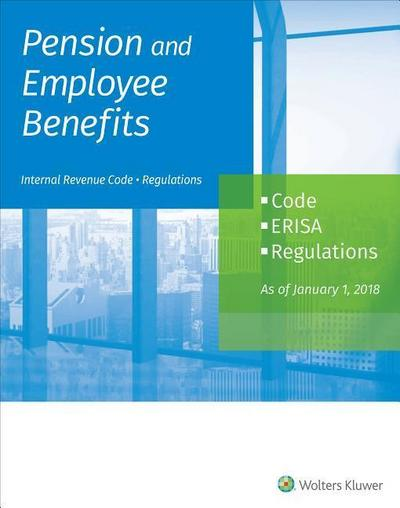 Pension and Employee Benefits Code Erisa Regulations: As of January 1, 2018 (4 Volumes)