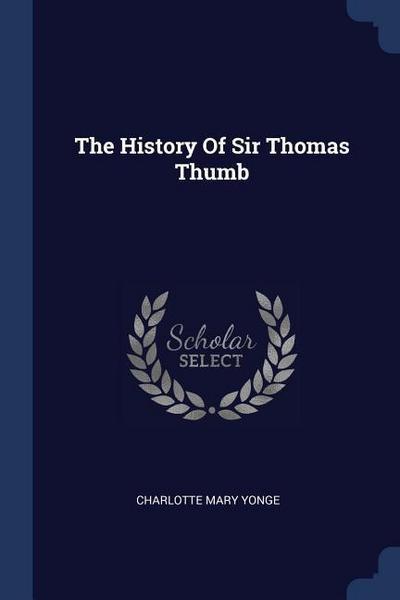 The History of Sir Thomas Thumb