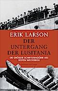 Der Untergang der Lusitania; Die größte Schif ...