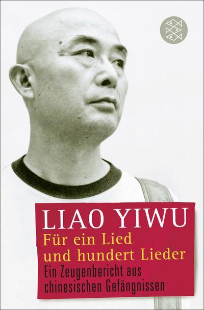 Für ein Lied und hundert Lieder: Ein Zeugenbericht aus chinesischen Gefängnissen