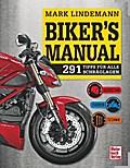 Biker's Manual; 291 Tipps für alle Schräglage ...