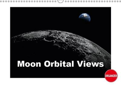 Moon Orbital Views (Wall Calendar 2019 DIN A3 Landscape)