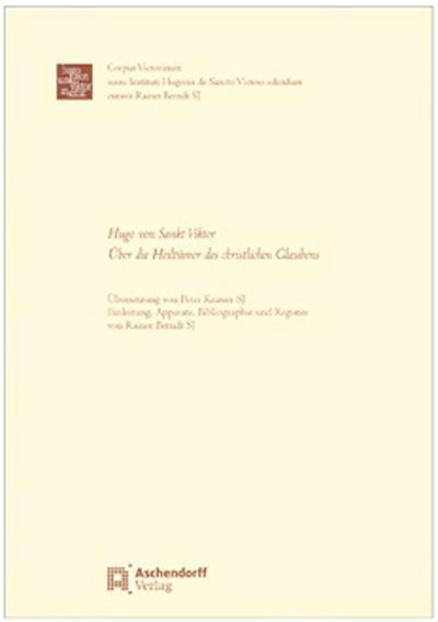 Hugo von Sankt Viktor: Über die Heiltümer des christlichen Glaubens