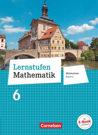 Lernstufen Mathematik  6. Jahrgangsstufe - Mittelschule Bayern - Schülerbuch