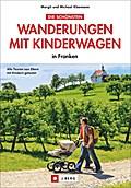 Die schönsten Wanderungen mit Kinderwagen: in ...