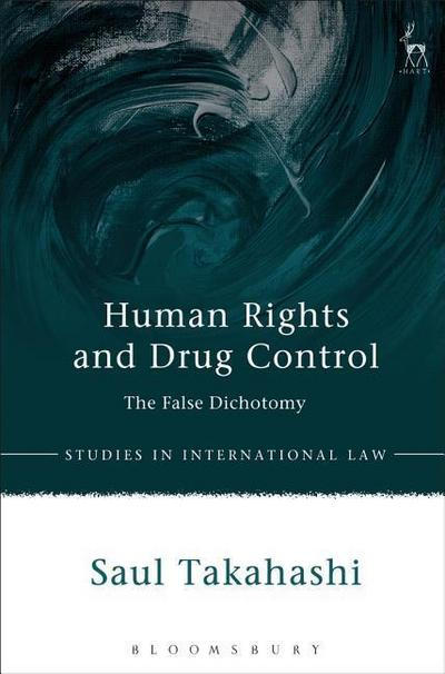 Human Rights and Drug Control: The False Dichotomy