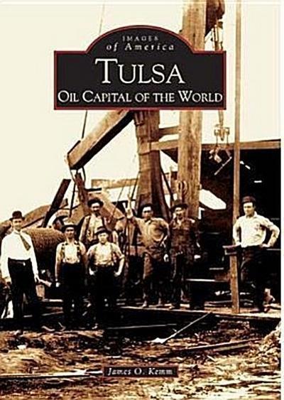 Tulsa:: Oil Capital of the World