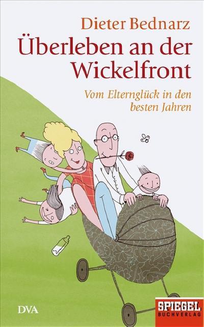 Überleben an der Wickelfront: Vom Elternglück in den besten Jahren.