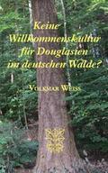 Keine Willkommenskultur für Douglasien im deutschen Walde?