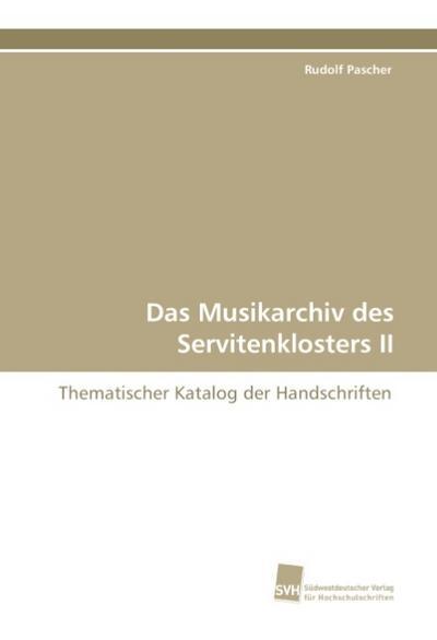 Das Musikarchiv des Servitenklosters II