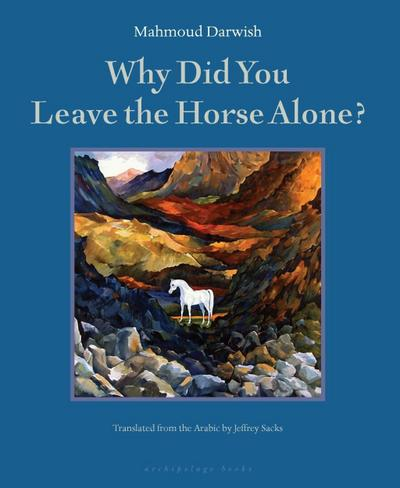 Why Did You Leave the Horse Alone?