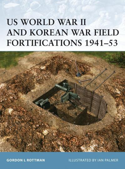US World War II and Korean War Field Fortifications 1941 53
