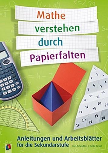 Mathe verstehen durch Papierfalten Heiko Etzold 9783834626264