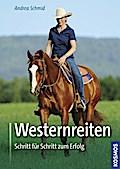 Westernreiten; Schritt für Schritt zum Erfolg ...