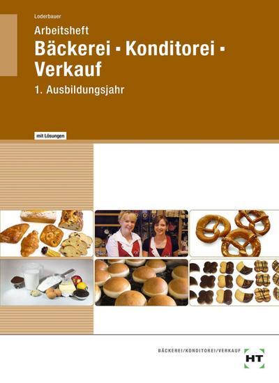 Bäckerei - Konditorei - Verkauf. Arbeitsheft mit eingetragenen Lösungen
