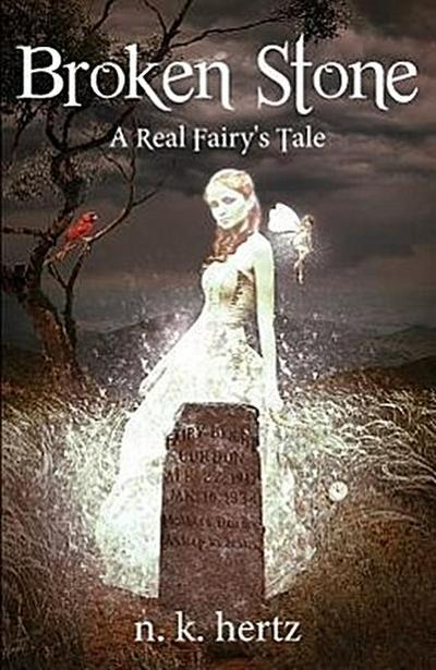 Broken Stone: A Real Fairy's Tale