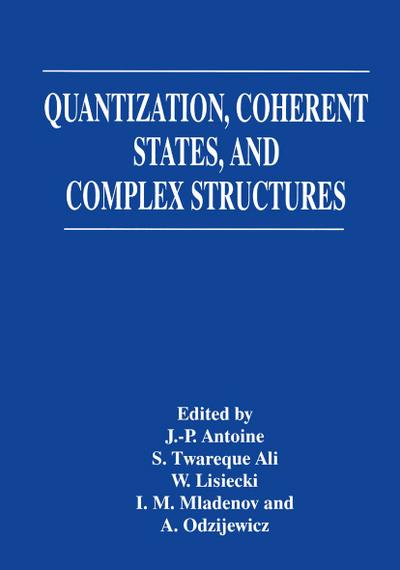 Quantization, Coherent States, and Complex Structures
