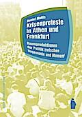 Krisenproteste in Athen und Frankfurt