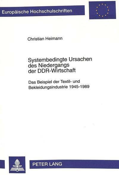 Systembedingte Ursachen des Niedergangs der DDR-Wirtschaft
