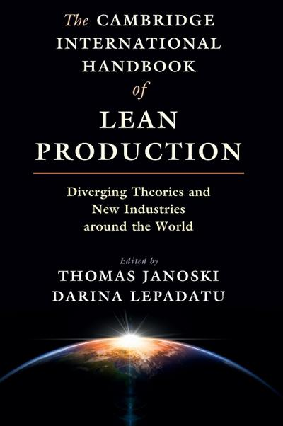 The Cambridge International Handbook of Lean Production: Diverging Theories and New Industries Around the World
