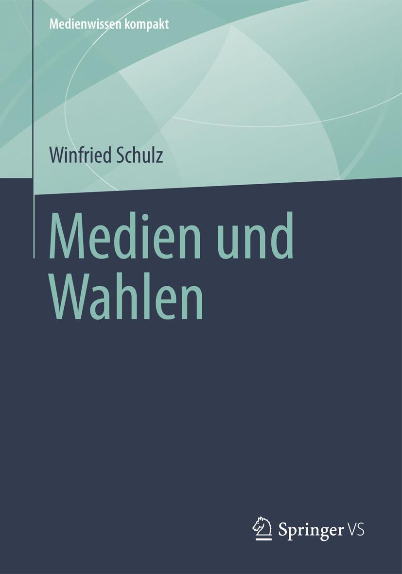 Medien und Wahlen - Winfried Schulz -  9783658008567