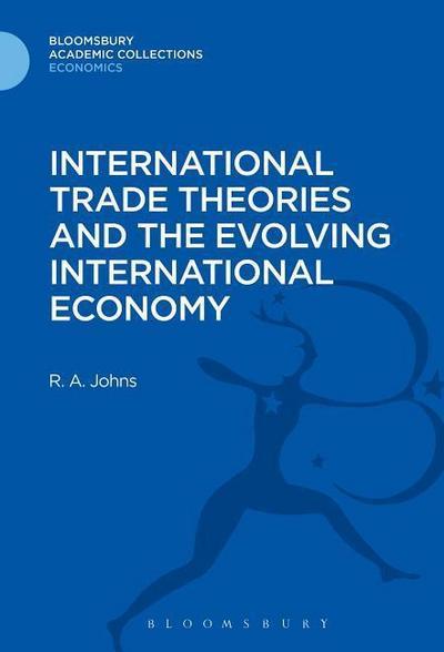 International Trade Theories and the Evolving International Economy