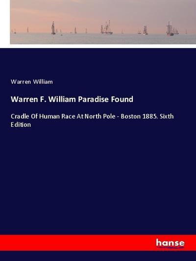 Warren F. William Paradise Found