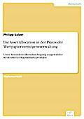 Die Asset Allocation in der Praxis der Wertpapiervermögensverwaltung - Philipp Salzer