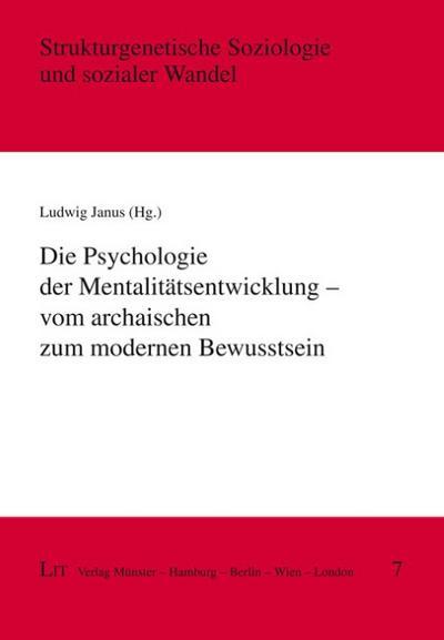 Die Psychologie der Mentalitätsentwicklung - vom archaischen zum modernen Bewusstsein