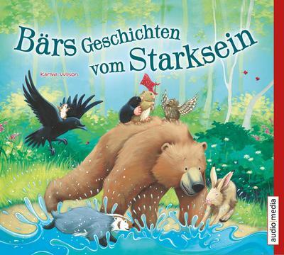 Bärs Geschichten vom Starksein - Audio Media Verlag - Audio CD, Deutsch, Karma Wilson, Stefan Wilkening, ,