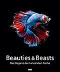 Beauties & Beasts: Unterwasser - Schönheiten wie aus einer anderen Welt