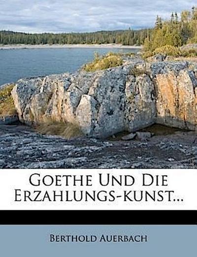 Goethe und die Erzahlungskunst.