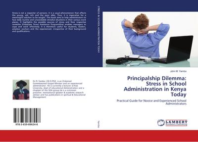 Principalship Dilemma: Stress in School Administration in Kenya Today