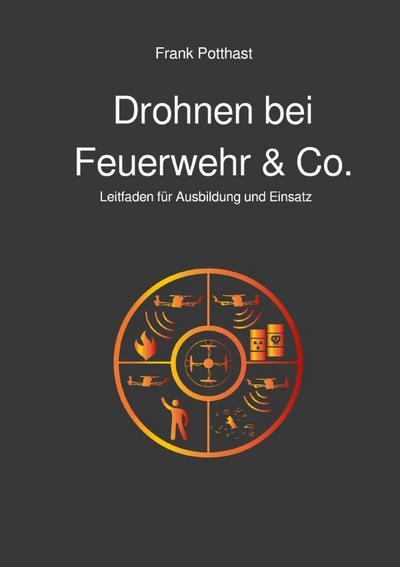 Drohnen bei Feuerwehr & Co.: Leitfaden für Ausbildung und Einsatz