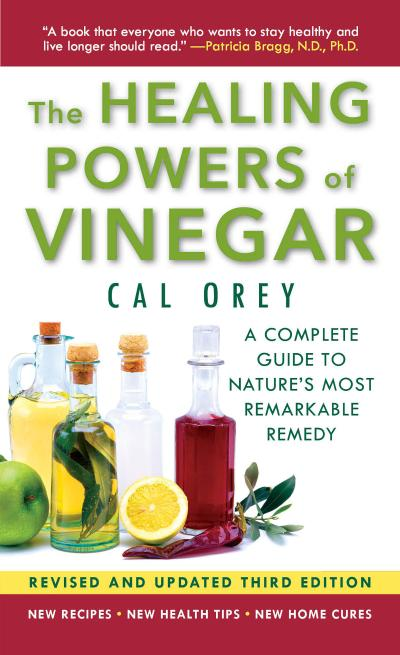The Healing Powers of Vinegar - (3rd Edition): A Complete Guide to Nature's Most Remarkable Remedy