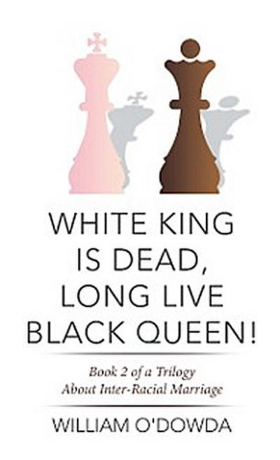 White King Is Dead, Long Live Black Queen!