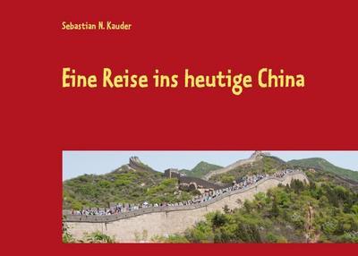 Eine Reise ins heutige China