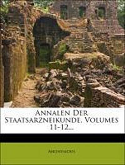 Annalen Der Staatsarzneikunde, Volumes 11-12...