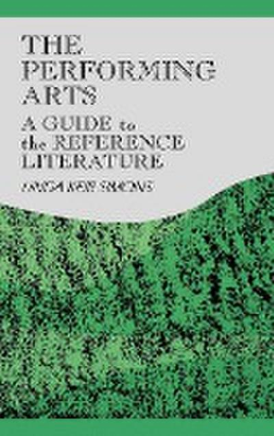 The Performing Arts: A Guide to the Reference Literature
