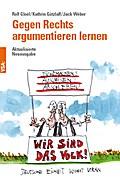 Gegen Rechts argumentieren lernen: Aktualisierte Neuausgabe